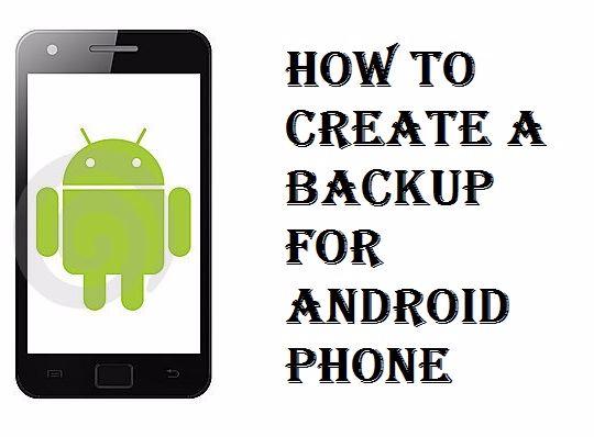Android Mobile Me Backup Kaise Banaye, How To Create a Backup For Android Phone, एंड्राइड फ़ोन का Backup कैसे बनाते है, Phone Ka Backup Kaise Le